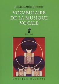 Joëlle-Elmyre Doussot - Vocabulaire de la musique vocale.