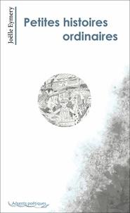 Joëlle Eymery - Petites histoires ordinaires et autres poésies.
