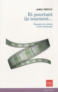 Joëlle Farchy - Et pourtant ils tournent... - Economie du cinéma à l'ère numérique.