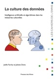 Joëlle Farchy et Juliette Denis - La Culture des données - Intelligence artificielle et algorithmes dans les industries culturelles.
