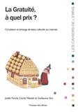 Joëlle Farchy et Cécile Méadel - La gratuité, à quel prix ? - Circulation et échange de biens culturels sur internet.