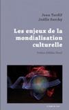 Joëlle Farchy et Jean Tardif - Les enjeux de la mondialisation culturelle.