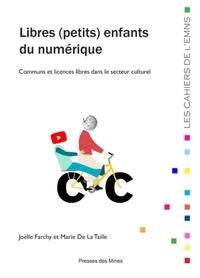 Joëlle Farchy et Marie de La Taille - Libres (petits) enfants du numérique - Communs et licences libres dans le secteur culturel.