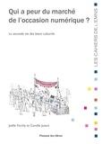 Joëlle Farchy et Camille Jutant - Qui a peur du marché de l'occasion numérique ? - La seconde vie des biens culturels.