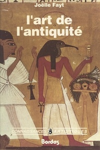 Joëlle Fayt et Odile Berthémy - L'art de l'Antiquité.