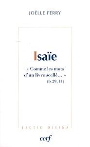 """Joëlle Ferry - Isaïe - """"Comme les mots d'un livre scellé..."""" (Is 29, 11)."""