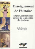 Joëlle Fontaine et Gisèle Jamet - L'enseignement de l'histoire - Enjeux et controverses autour de la question du fascisme.