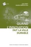 Joëlle Forest et Abdelillah Hamdouch - Quand l'innovation fait la ville durable.