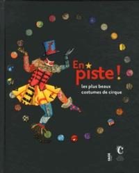Joëlle Garcia et Delphine Pinasa - En piste ! - Les plus beaux costumes de cirque.