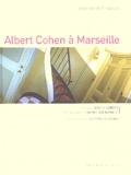 Joëlle Gardes et Christian Ramade - Albert Cohen à Marseille - Intimités et errances.