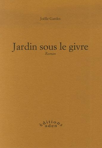 Joëlle Gardes - Jardin sous le givre.