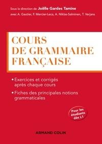 Joëlle Gardes Tamine et Florence Mercier-Leca - Cours de grammaire française.