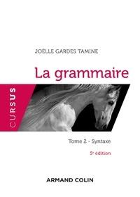 Joëlle Gardes Tamine - La grammaire - Tome 2 : Syntaxe.