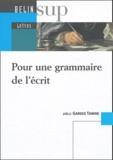 Joëlle Gardes Tamine - Pour une grammaire de l'écrit.