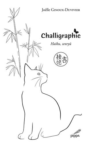 Joëlle Ginoux-Duvivier - Challigraphie - Haïkus, senryû.