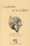 Joëlle Ginoux-Duvivier - La plume et le colibri.