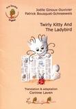 Joëlle Ginoux-Duvivier et Patrick Bousquet-Schneeweis - Twirly Kitty and The Ladybird.