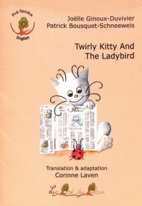 Joëlle Ginoux-Duvivier et Patrick Bousquet-Schneeweis - Twirly Kitty and The Ladybird.
