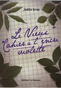 Joëlle Gras - Le vieux cahier à l'encre violette.