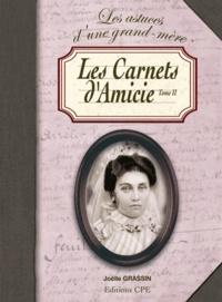 Joëlle Grassin - Les carnets d'Amicie Tome II - Ou les conseils et les recettes d'une grand-mère poitevine.