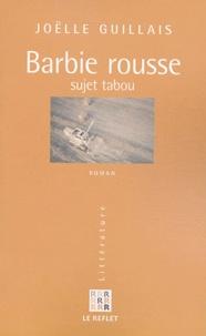Joëlle Guillais - Barbie rousse - Sujet tabou.