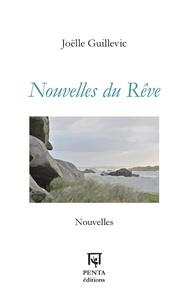 Joëlle Guillevic - Nouvelles du rêve.