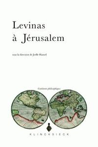 Joëlle Hansel - Levinas à Jérusalem.