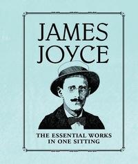 Joelle Herr - James Joyce - The Essential Works in One Sitting.