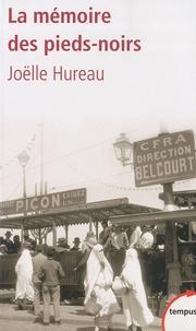 Joëlle Hureau - La mémoire des pieds noirs de 1830 à nos jours.