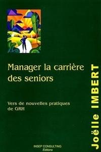 Joëlle Imbert - Manager la carrière des séniors - Vers de nouvelles pratiques de GRH.