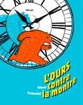 Joëlle Jolivet et Jean-Luc Fromental - L'Ours contre la montre.