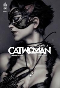 Joëlle Jones et Fernando Blanco - Sélina Kyle : Catwoman Tome 1 : Pâles copies.