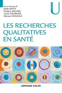 Joëlle Kivits et Frédéric Balard - Les recherches qualitatives en santé.