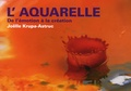 Joëlle Krupa-Astruc - L'aquarelle - De l'émotion à la création.