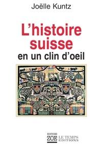 Joëlle Kuntz - L'histoire suisse en un clin d'oeil.