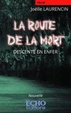 Joëlle Laurencin - La route de la mort - Descente en enfer.