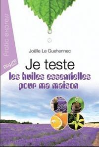 Joëlle Le Guehennec - Je teste les huiles essentielles pour ma maison.