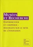 Joëlle Le Marec et Ewa Maczek - Musées et recherche - Expérimenter et coopérer : dialogues sur le sens de l'innovation.