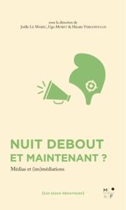 Joëlle Le Marec et Ugo Moret - Nuit debout et maintenant ? - Médias et (im)médiations.