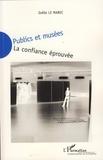 Joëlle Le Marec - Publics et musées - La confiance éprouvée.