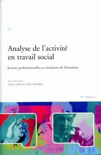 Analyse de l'activité en travail social: actions professionnellles et situations de formation