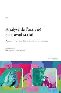 Joëlle Libois - Analyse de l'activité en travail social: actions professionnellles et situations de formation.