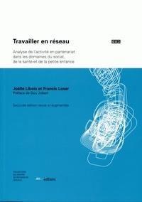Joëlle Libois - Travailler en réseau : analyse de l'activité en partenariat dans les domaines du social, de la santé et de la petite enfance.