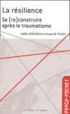 Joëlle Lighezzolo et Claude de Tychey - La résilience - Se (re)construire après le traumatisme.