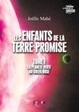 Joelle Mahe - Les enfants de la terre promise - Tome 1, La planète verte au soleil rose.