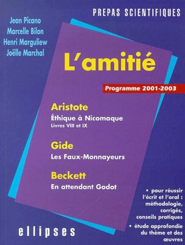 Joëlle Marchal et Jean Picano - L'amitié : Aristote, Beckett, Gide - Epreuve de français prépas scientifiques 2001-2003.