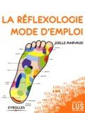 Joëlle Marvaud - La réflexologie, mode d'emploi.