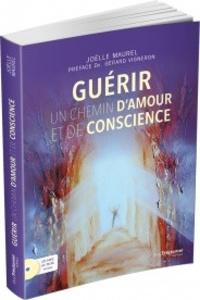 Joëlle Maurel - Guérir - Un chemin d'amour et de conscience. 1 CD audio