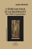 Joëlle Mesnil - L'être sauvage et le signifiant - Marc Richir et la psychanalyse.