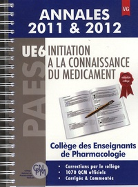 Joëlle Micallef et Bruno Laviolle - Initiation à la connaissance du médicament PAES UE6 - Annales 2011 & 2012.